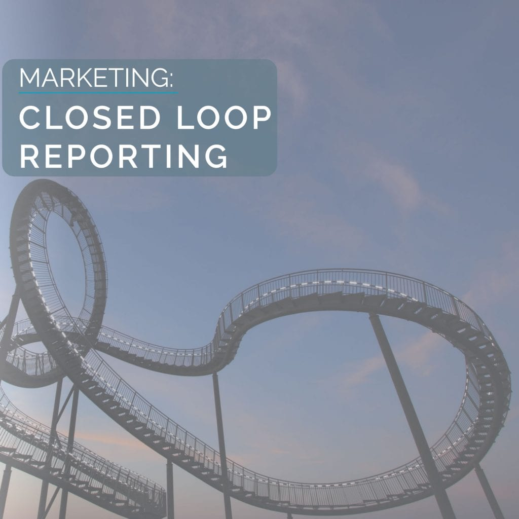 Marketing: Closed Loop Reporting
