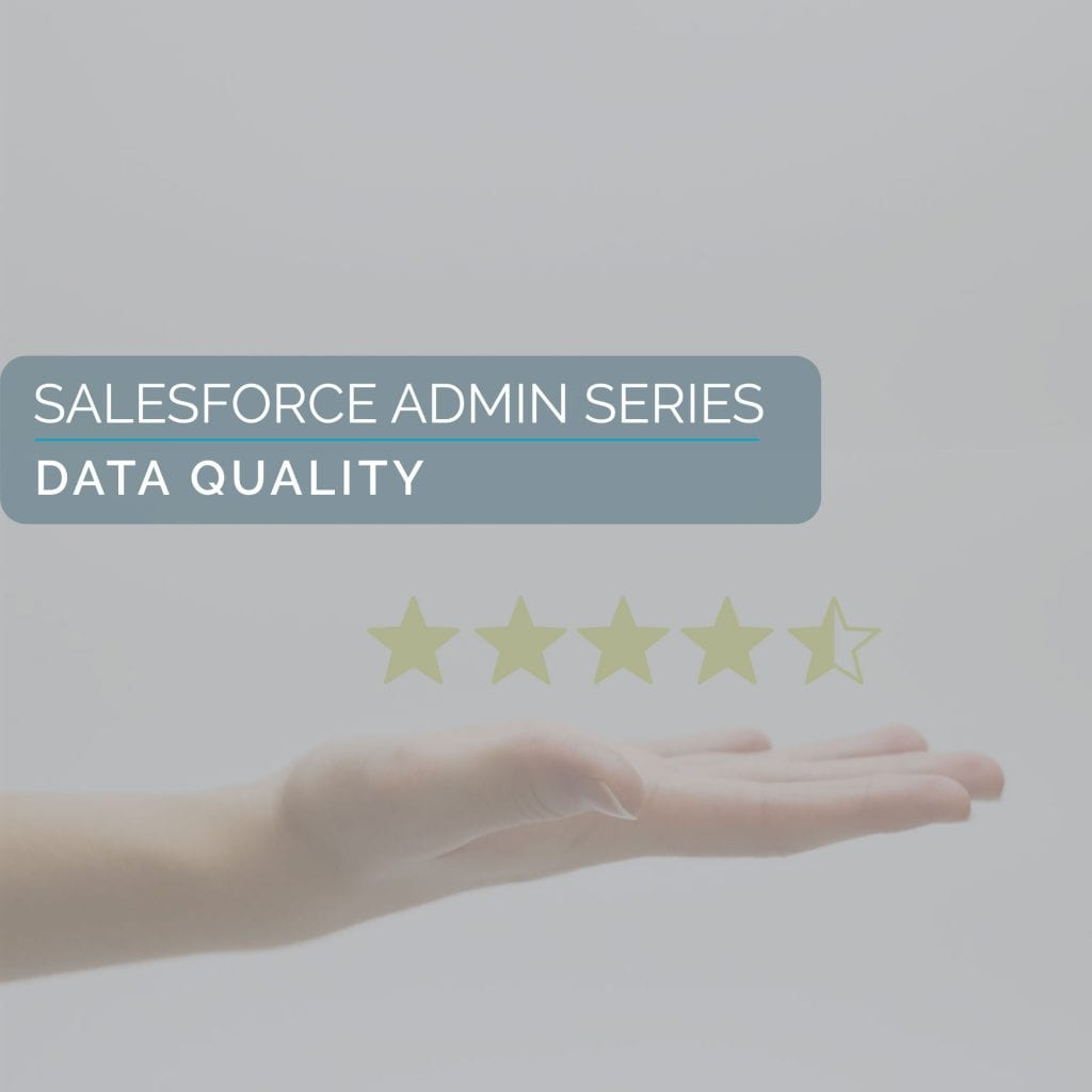 The Salesforce Admin Series: Data Quality