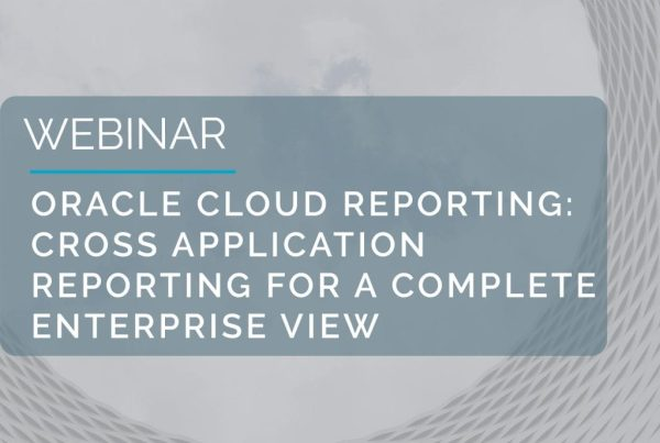 Webinar: Oracle Cloud Reporting - Cross Application Reporting For A Complete Enterprise View 11