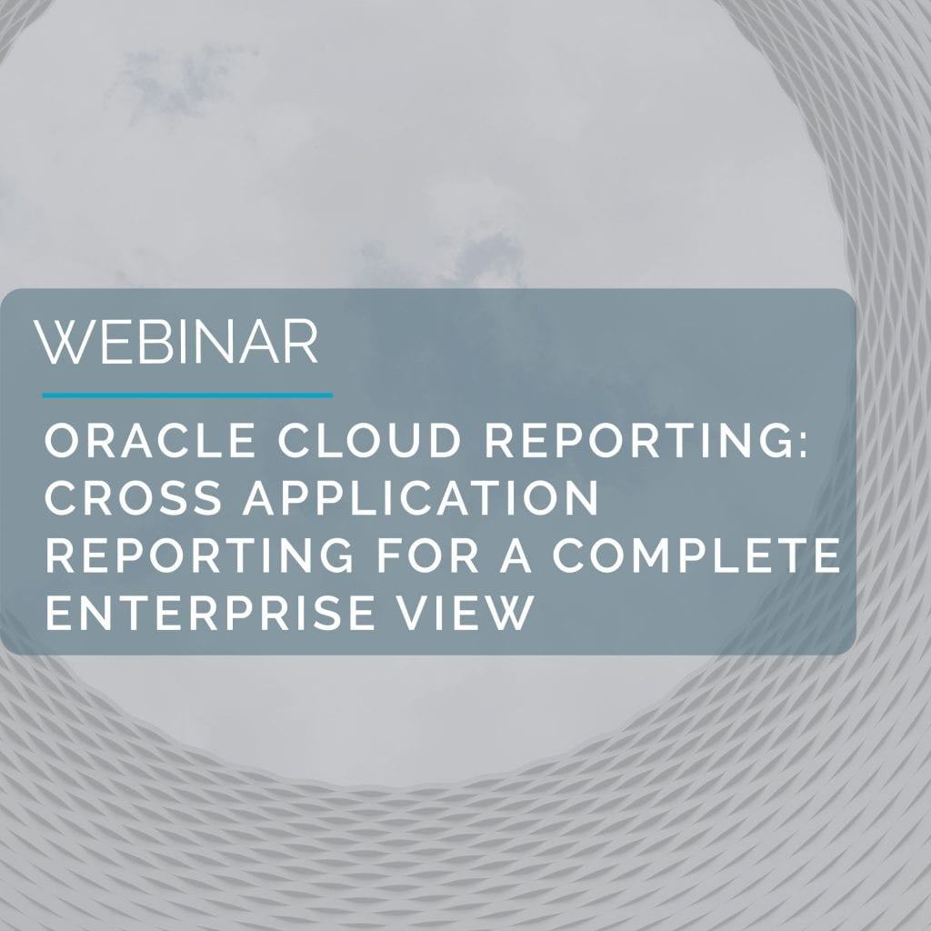 Webinar: Oracle Cloud Reporting - Cross Application Reporting For A Complete Enterprise View 6