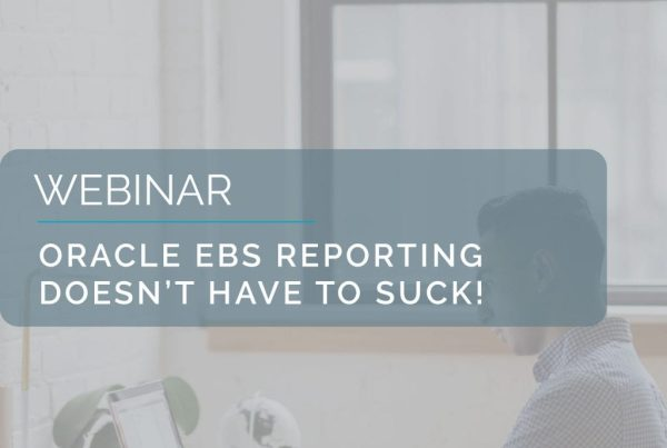 Webinar: Oracle EBS Reporting doesn't have to suck! 1