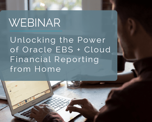 Unlocking the Power of Oracle EBS + Cloud Financial Reporting From Home 14