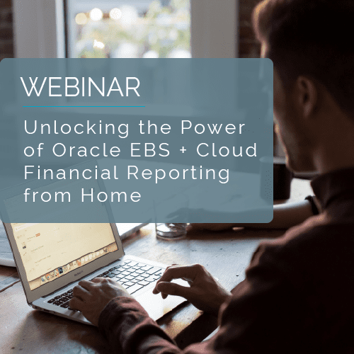 Unlocking the Power of Oracle EBS + Cloud Financial Reporting From Home 1