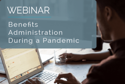 Benefits Administration During a Pandemic 14