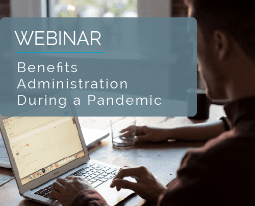Benefits Administration During a Pandemic 13
