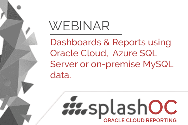 Dashboards & Reports using Oracle Cloud, Azure SQL Server or on-premise MySQL data. 6