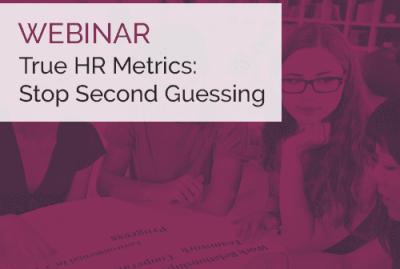 True HR Metrics: Stop Second Guessing 9