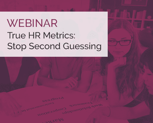 True HR Metrics: Stop Second Guessing 8
