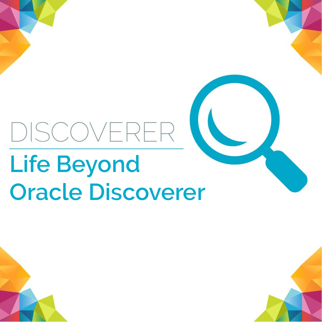 Life Beyond Oracle Discoverer 3