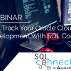 Fast Track Your Oracle Cloud Development With SQL Connect 2
