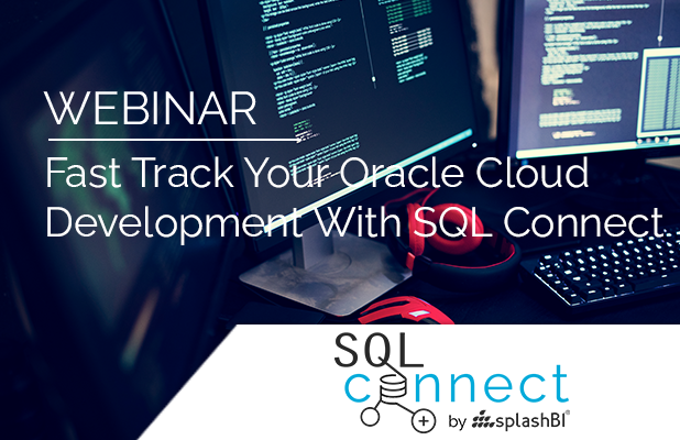 Fast Track Your Oracle Cloud Development With SQL Connect 7