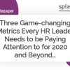 Three Game-changing Metrics Every HR Leader Needs to be Paying Attention to for 2020 and Beyond… 5