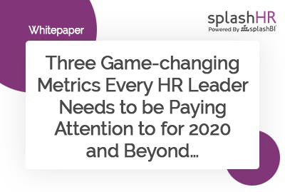 Three Game-changing Metrics Every HR Leader Needs to be Paying Attention to for 2020 and Beyond… 7