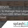 How To Manage Your Legacy Data From EBS When Moving To Cloud 5