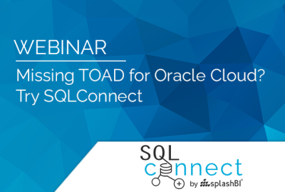 Missing TOAD for Oracle Cloud? Try SQLConnect 3