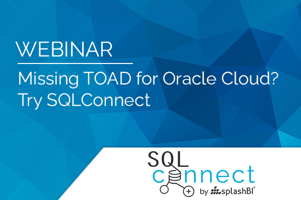 Missing TOAD for Oracle Cloud? Try SQLConnect 1