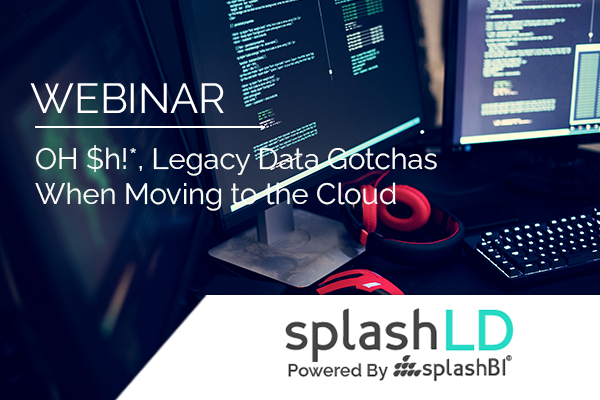 OH $h!*, Legacy Data Gotchas when Moving to the Cloud 2