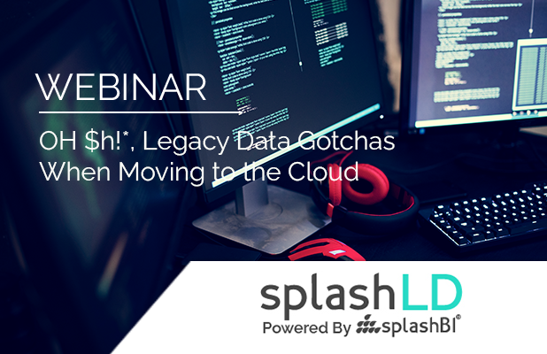 OH $h!*, Legacy Data Gotchas when Moving to the Cloud 4