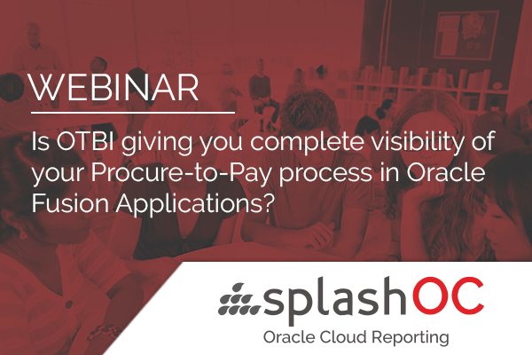 Is OTBI giving you complete visibility of your Procure-to-Pay process in Oracle Fusion Applications? 2