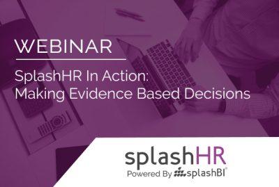 SplashHR in Action: Making evidence based decisions 10