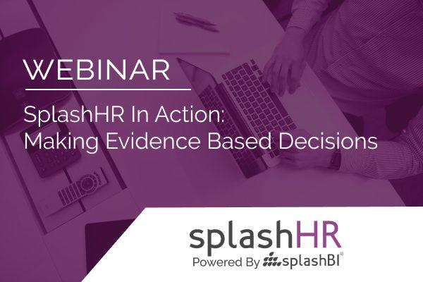 SplashHR in Action: Making evidence based decisions 9
