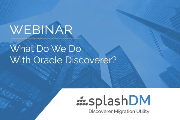 What do we do with Oracle Discoverer? 1