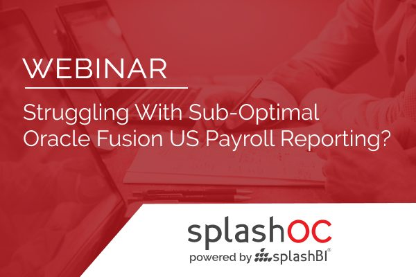 Struggling with sub-optimal Oracle Fusion US Payroll Reporting? 5